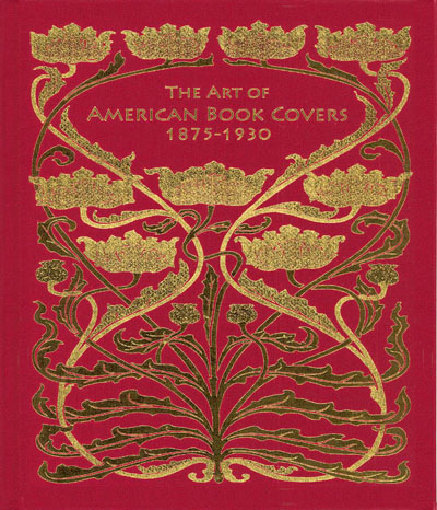 The Art of American Book Covers 1875-1930